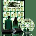 DVD Grátis O Marketing da Loucura