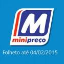 Folheto Minipreço até 04-02-2015