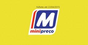 Folheto Minipreço até 22-04-2015