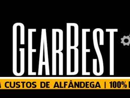 Comprar na Gearbest sem custos de alfândega