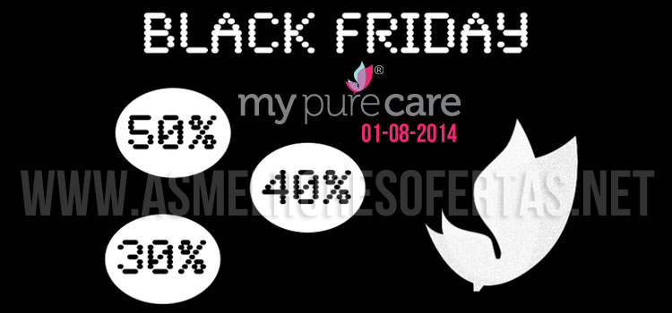 Black Friday My Pure Care Agosto 2014