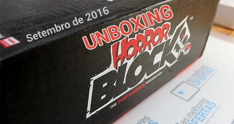 Unboxing HorrorBlock Setembro 2016