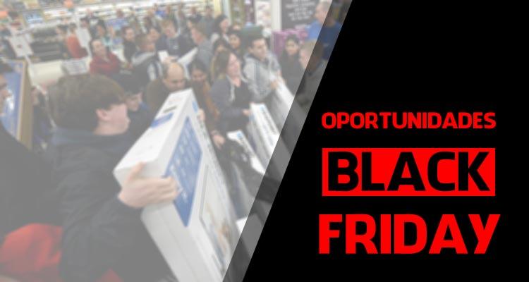 Oportunidades Black Friday