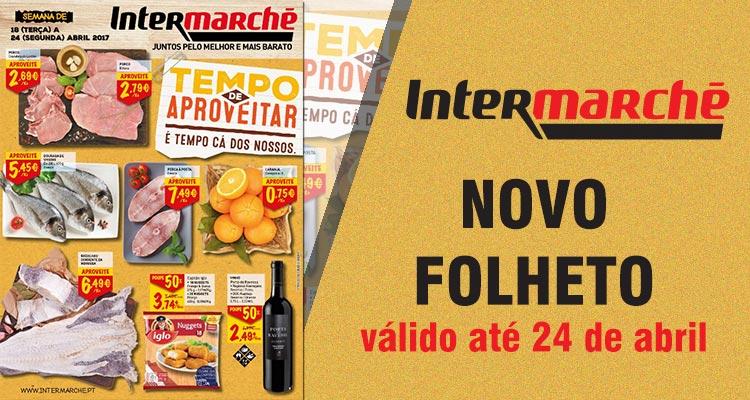 Folheto Intermarché até 24-04-2017