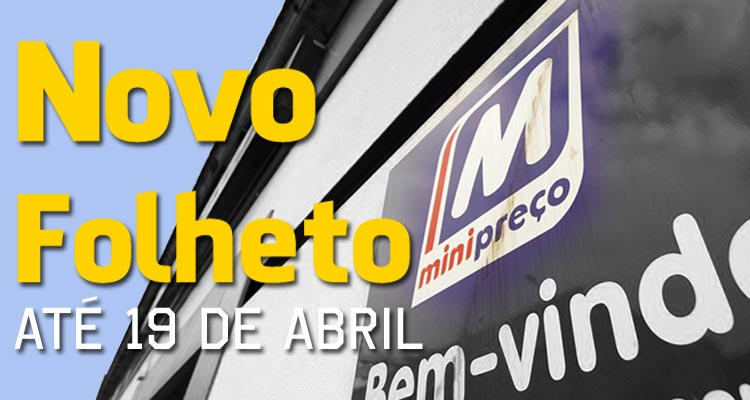 Folheto Minipreço até 19-04-2017