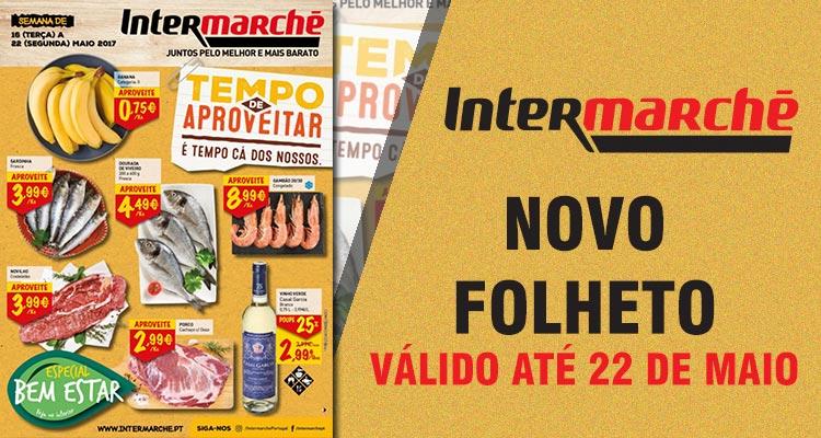Folheto Intermarché até 22-05-2017