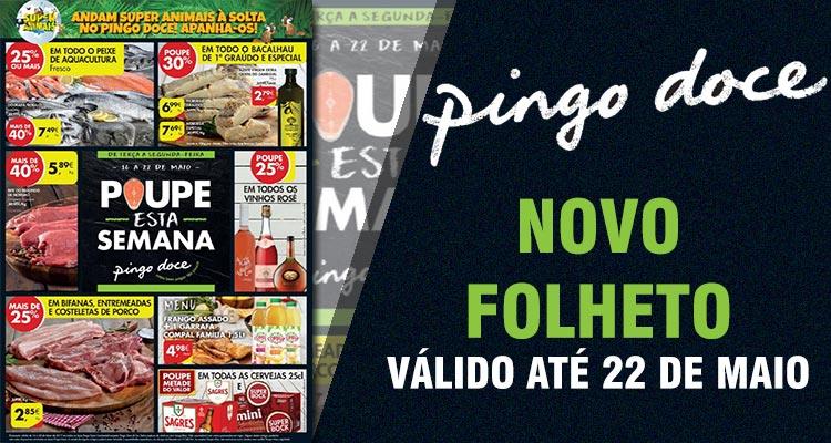 Folheto Pingo Doce até 22-05-2017