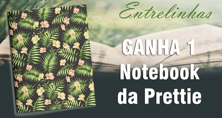 Ganha 1 Notebook Prettie