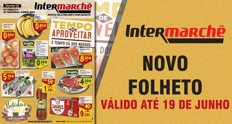 Folheto Intermarché até 19-06-2017