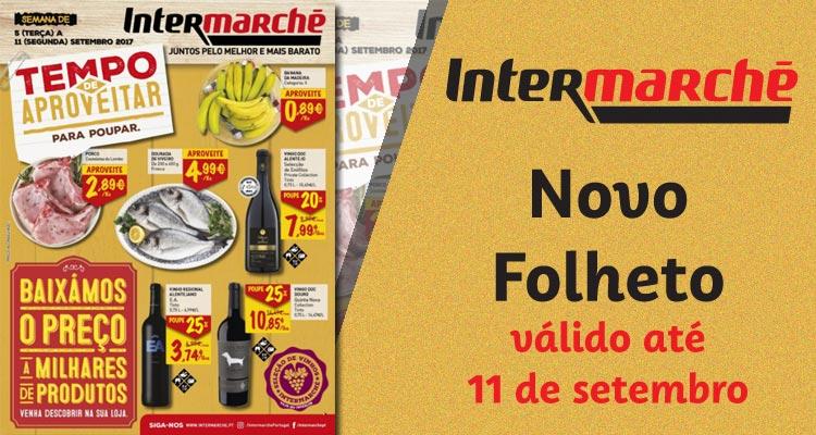 Folheto Intermarché até 11-09-2017