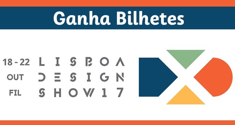 Ganha Bilhetes Lisboa Design Show