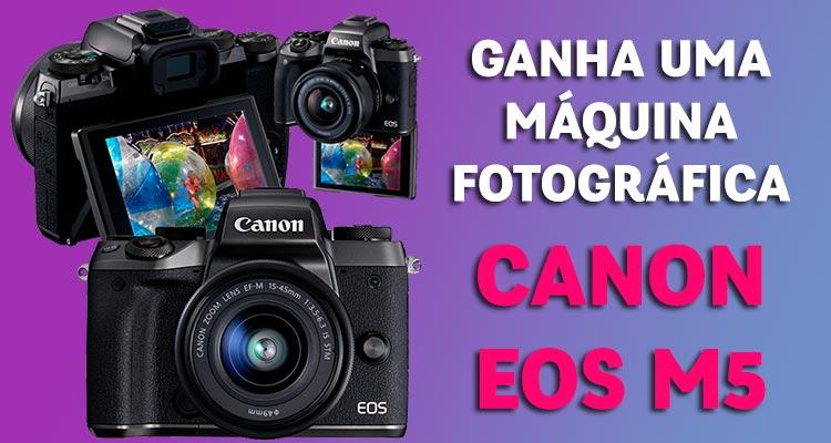 Ganha 1 Canon EOS M5