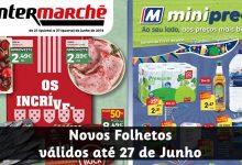 Folhetos Intermarché e Minipreço até 27-06-2018