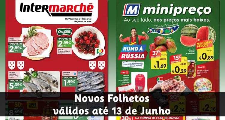 Novos Folhetos Intermarché e Minipreço até 13-06-2018