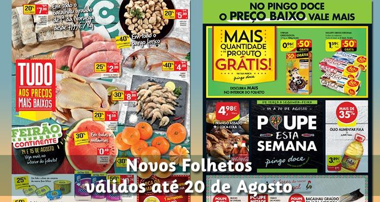 Folhetos Continente e Pingo Doce até 20-08-2018
