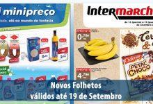Folhetos Intermarché e Minipreço até 19-09-2018